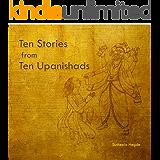 Ten Stories from Ten Upanishads (Illustrated)