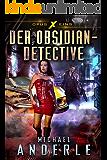 Der Obsidian-Detective (Opus X 1)