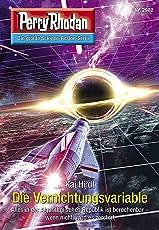 """Perry Rhodan 2982: Die Vernichtungsvariable: Perry Rhodan-Zyklus """"Genesis"""" (Perry Rhodan-Erstauflage)"""