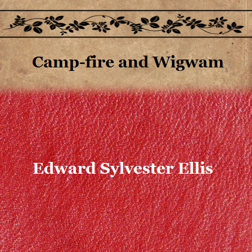 camp-fire-and-wigwam