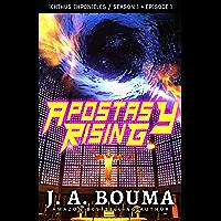 Apostasy Rising (Episode 1 of 4): A Christian Apocalyptic Sci-Fi Thriller (Ichthus Chronicles)