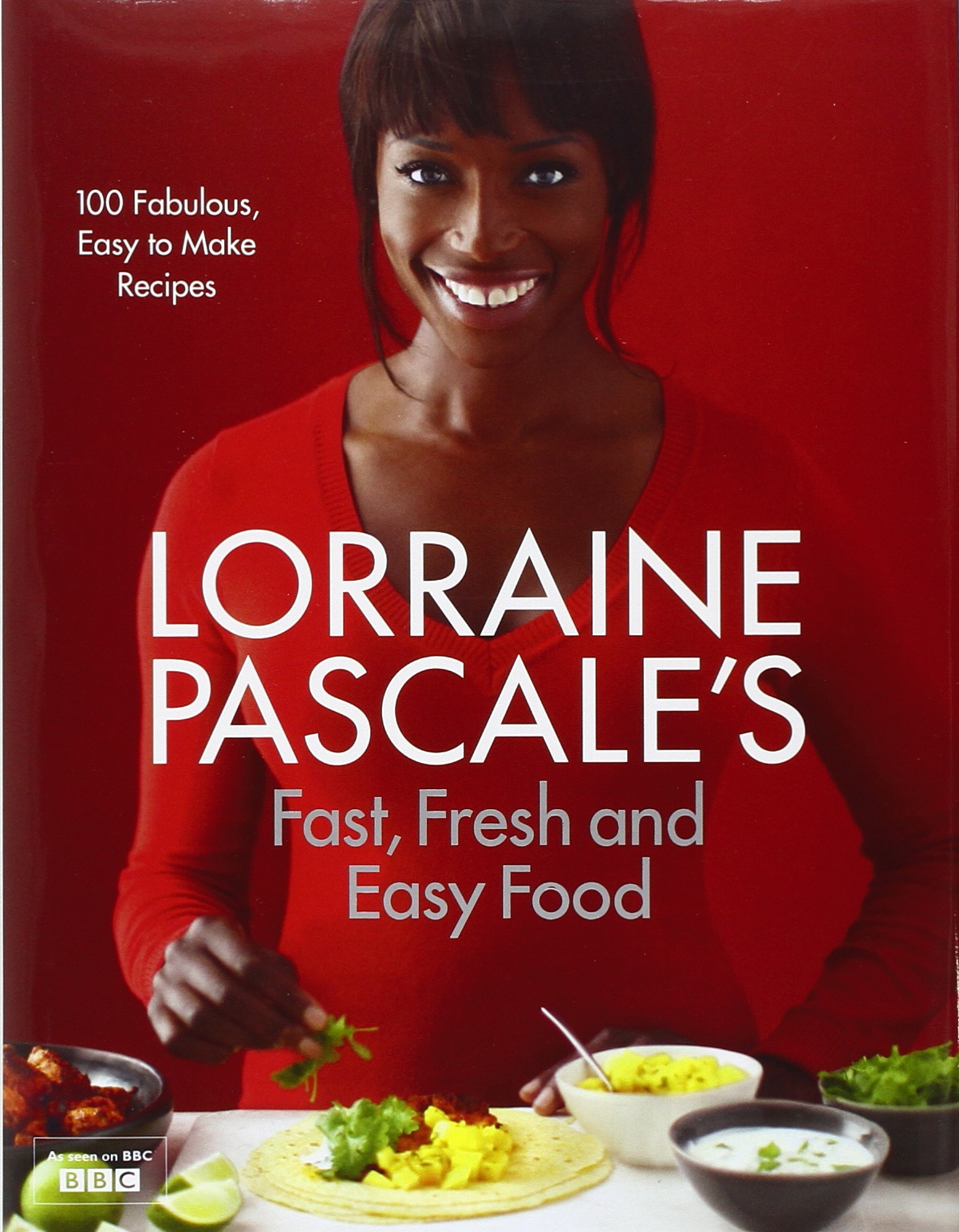 Lorraine Pascale�s Fast, Fresh and Easy Food