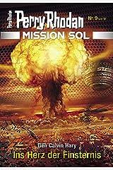 Mission SOL 9: Ins Herz der Finsternis (PERRY RHODAN-Mission SOL) Kindle Ausgabe
