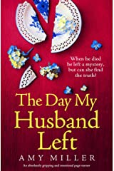 The Day My Husband Left: An absolutely gripping and emotional page-turner Kindle Edition