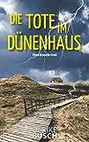 Die Tote im Dünenhaus: Nordseekrimi (Ein Fall für die Kripo Wattenmeer (6))