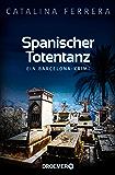 Spanischer Totentanz: Ein Barcelona-Krimi (Ein Fall für Karl Lindberg & Alex Diaz 2) (German Edition)