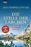 Die Stille der Lärchen: Ein Fall für Commissario Grauner (Commissario Grauner ermittelt 2)