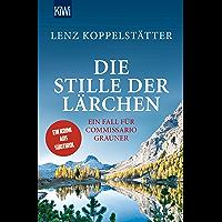 Die Stille der Lärchen: Ein Fall für Commissario Grauner (Commissario Grauner ermittelt 2) (German Edition)