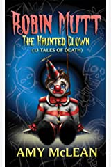 Robin Mutt: The Haunted Clown (13 Tales of Death) Kindle Edition
