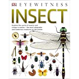 Insect: Explore the world of insects and creepy-crawlies – the most adaptable and numerous creatures on the planet (DK Eyewit