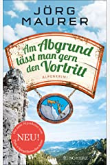 Am Abgrund lässt man gern den Vortritt: Alpenkrimi (Kommissar Jennerwein ermittelt 10) Kindle Ausgabe