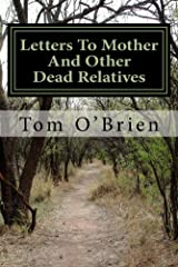 Letters To Mother And Other Dead Relatives Kindle Edition