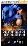 Beauty and the Space Beast: A Space Age Fairy Tale (Star-Crossed Tales) (English Edition)