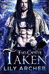 Taken (Fae's Captive Book 5) Kindle Edition