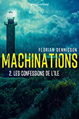 Machinations: Épisode 2 : Les confessions de l'île Format Kindle