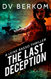The Last Deception: A Leine Basso Thriller (English Edition)