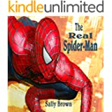 The Real Spider-Man : A Kids' Superhero Short Story With Great Moral Lessons (Developing good character books for kids Book 2