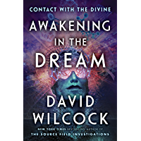 Awakening in the Dream: Contact with the Divine (English Edition)