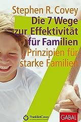 Die 7 Wege zur Effektivität für Familien: Prinzipien für starke Familien. (Dein Leben) Gebundene Ausgabe