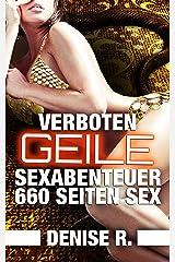 Verboten Geile Sexabenteuer: 660 Seiten Sex (Sexgeschichten Sammelband  ab 18 2) Kindle Ausgabe