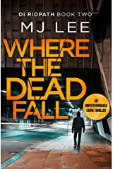Where The Dead Fall: A completely gripping crime thriller (DI Ridpath Crime Thriller Book 2) Kindle Edition