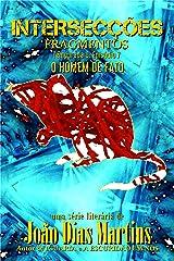 FRAGMENTOS: O HOMEM DE FATO: Um conto fantástico sobre memórias roubadas, paradoxos temporais e sonhos partilhados (Intersecções - Temporada 0 Livro 7) (Portuguese Edition) Kindle Edition