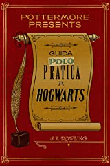 Guida (poco) pratica a Hogwarts (Pottermore Presents Vol. 3) Formato Kindle