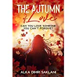 The Autumn of Love: A passionate second chance romance