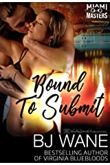Bound to Submit (Miami Masters Book 4) Kindle Edition
