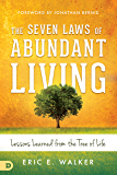 The Seven Laws of Abundant Living: Lessons Learned from The Tree of Life (English Edition)