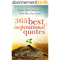 365 Best Inspirational Quotes: Daily Motivation For Your Best Year Ever: (Best Inspirational Quotes) (English Edition)