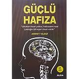 """Güçlü Hafıza: """"Unutkan insan yoktur; hafızasının nasıl çalıştığını bilmeyen insan vardır."""""""