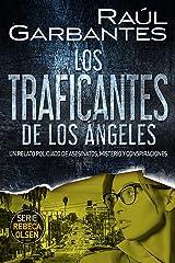 Los traficantes de Los Ángeles: Un relato policíaco de asesinatos, misterio y conspiraciones (Rebeca Olsen nº 6) Versión Kindle