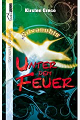 Unter dem Feuer - Silvanubis #1 Kindle Ausgabe