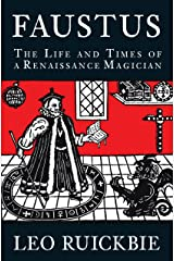 Faustus: The Life and Times of a Renaissance Magician Kindle Edition