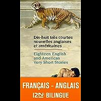 Bilingue français-anglais : 18 English and American Very Short Stories - 18 très courtes nouvelles anglaises et…
