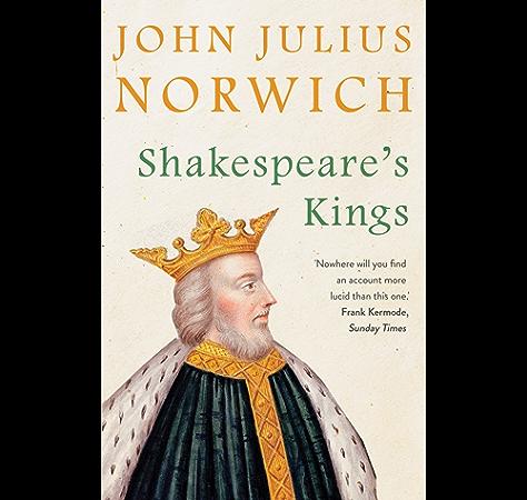 Shakespeare S Kings Ebook Norwich John Julius Amazon Co Uk Kindle Store
