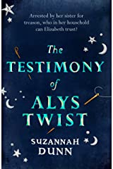 The Testimony of Alys Twist: 'Beautifully written' The Times Kindle Edition