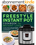 Freestyle Instant Pot Cookbook for Weight Loss: The Most Effective Fat Loss Program for Everyone with Easy Mouth-watering Low Point Recipes (English Edition)