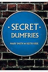Secret Dumfries Kindle Edition