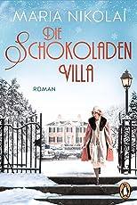 Die Schokoladenvilla: Roman (Die Schokoladen-Saga 1)
