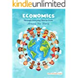Economics through Everyday Stories from around the World: An introduction to economics for children or Economics for kids, du
