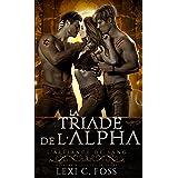 La Triade de l'Alpha: Une Romance Paranormale à Trois (L'Alliance de Sang t. 3)
