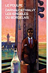 Les Ignobles du bordelais (Le Poulpe t. 272) Format Kindle