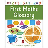First Maths Glossary: An Illustrated Reference Guide (DK First Reference)