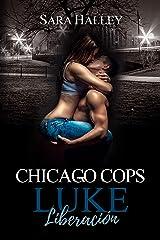 Luke. Liberación (Chicago Cops nº 2) Versión Kindle