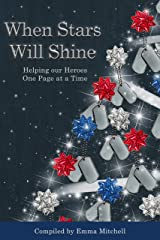 When Stars Will Shine: Helping Our Heroes, One Page At A Time Kindle Edition
