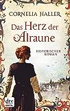 Das Herz der Alraune: Historischer Roman
