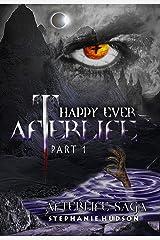 Happy Ever Afterlife Part 1 (Afterlife saga Book 9) Kindle Edition