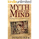 Myth and the Mind : Psychological Tales of Mythological Characters